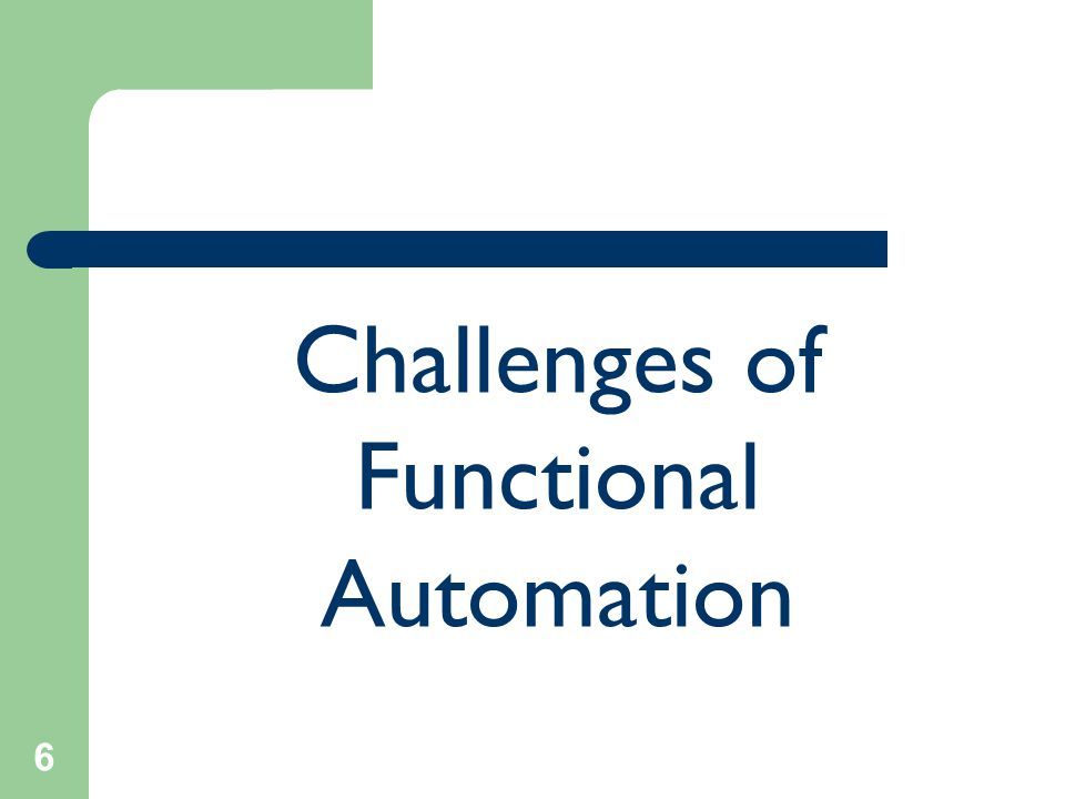 6 Challenges of Functional Automation
