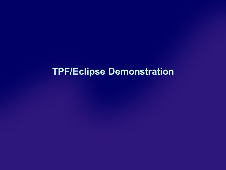 TPF/Eclipse Demonstration