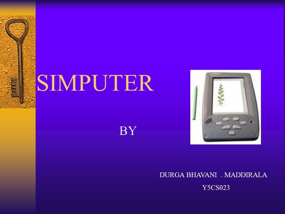 SIMPUTER DURGA BHAVANI. MADDIRALA Y5CS023 BY