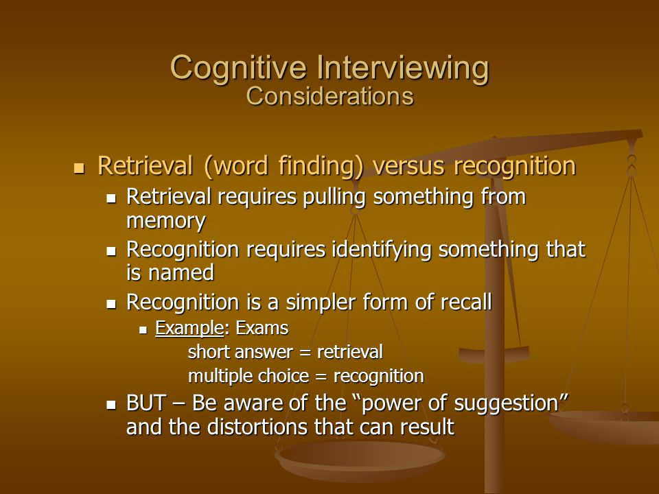 Retrieval (word finding) versus recognition Retrieval (word finding) versus recognition Retrieval requires pulling something from memory Retrieval req