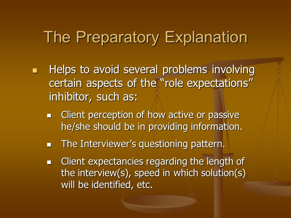 """The Preparatory Explanation Helps to avoid several problems involving certain aspects of the """"role expectations"""" inhibitor, such as: Helps to avoid se"""