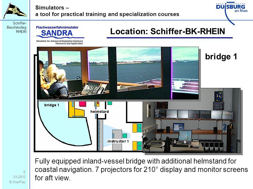 Schiffer- Berufskolleg RHEIN 01-2013 © Wie/Pau Simulators – a tool for practical training and specialization courses 6 Location: Schiffer-BK-RHEIN bridge 1 Fully equipped inland-vessel bridge with additional helmstand for coastal navigation.