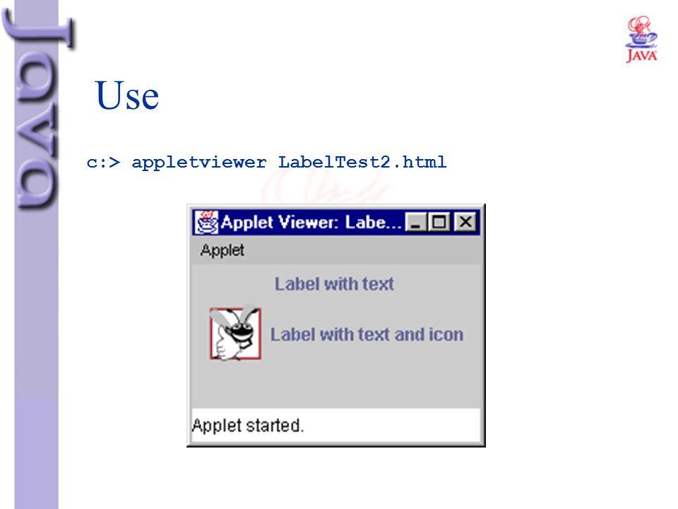 Use c:> appletviewer LabelTest2.html