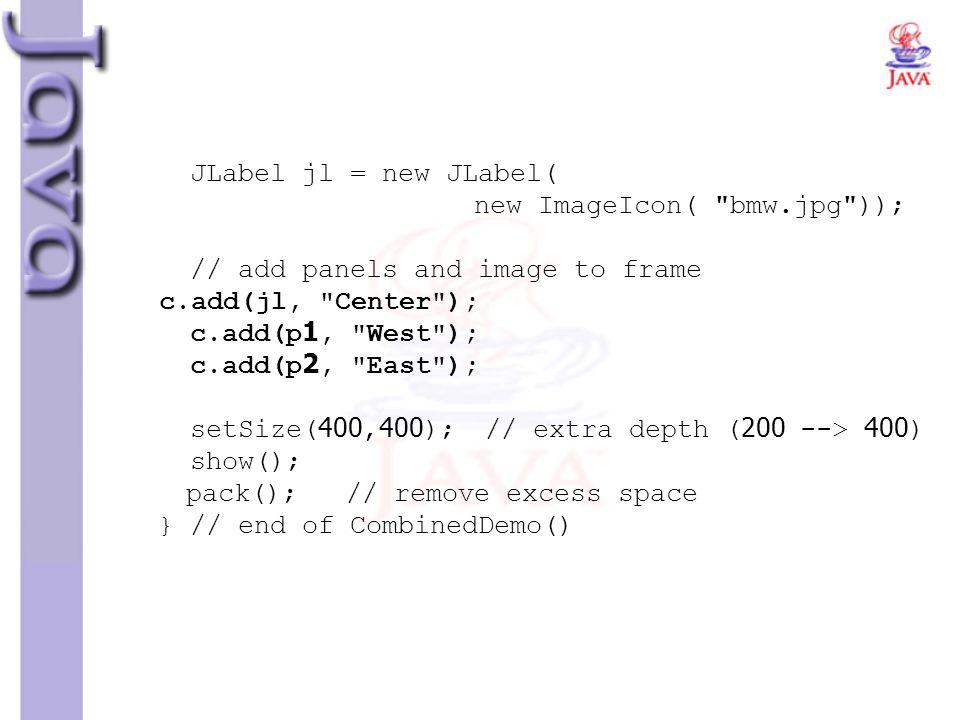 JLabel jl = new JLabel( new ImageIcon(