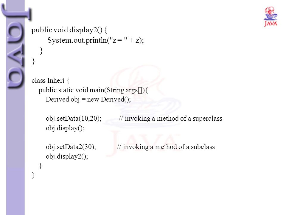 public void display2() { System.out.println(