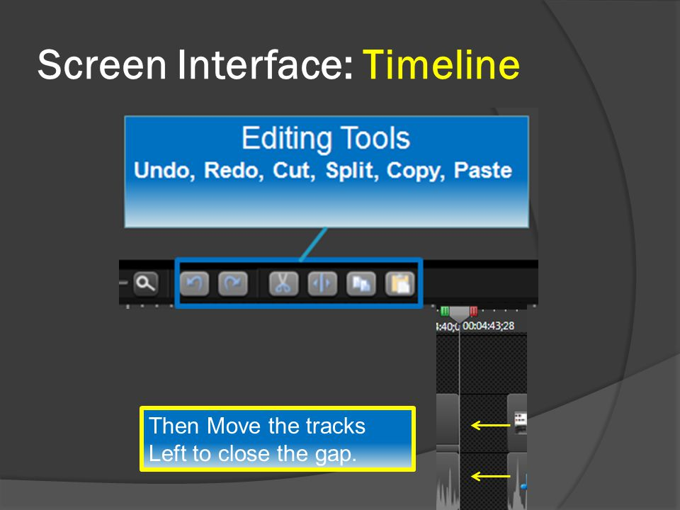 Screen Interface: Timeline Then Move the tracks Left to close the gap.