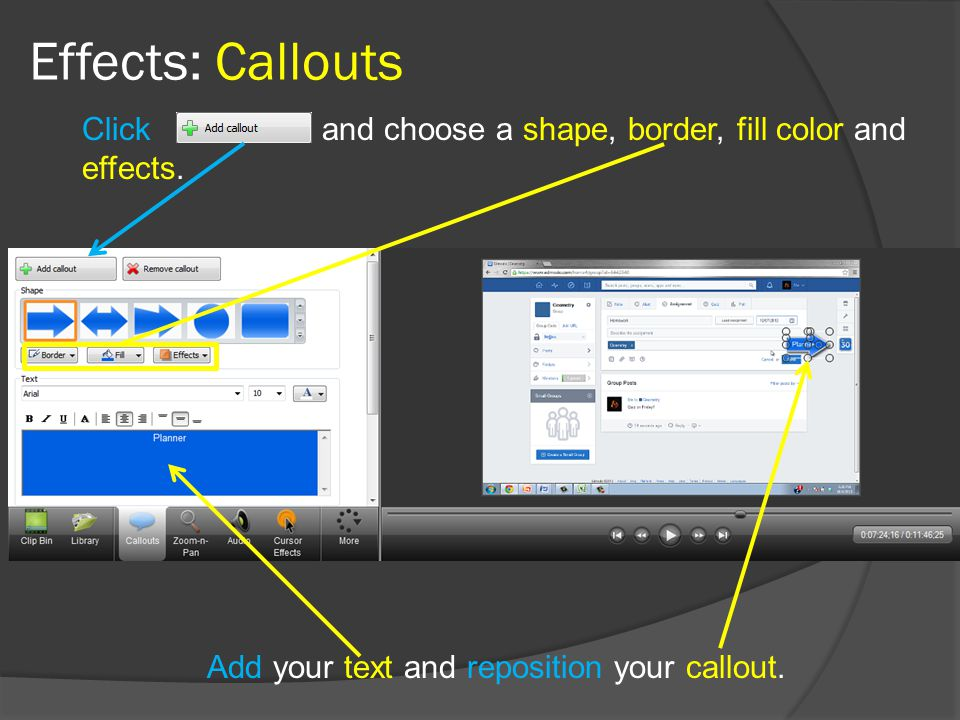 Effects: Callouts Click and choose a shape, border, fill color and effects.