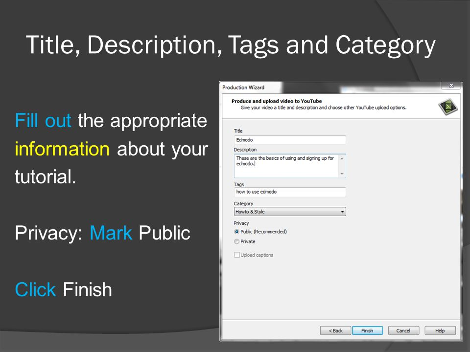 Title, Description, Tags and Category Fill out the appropriate information about your tutorial.