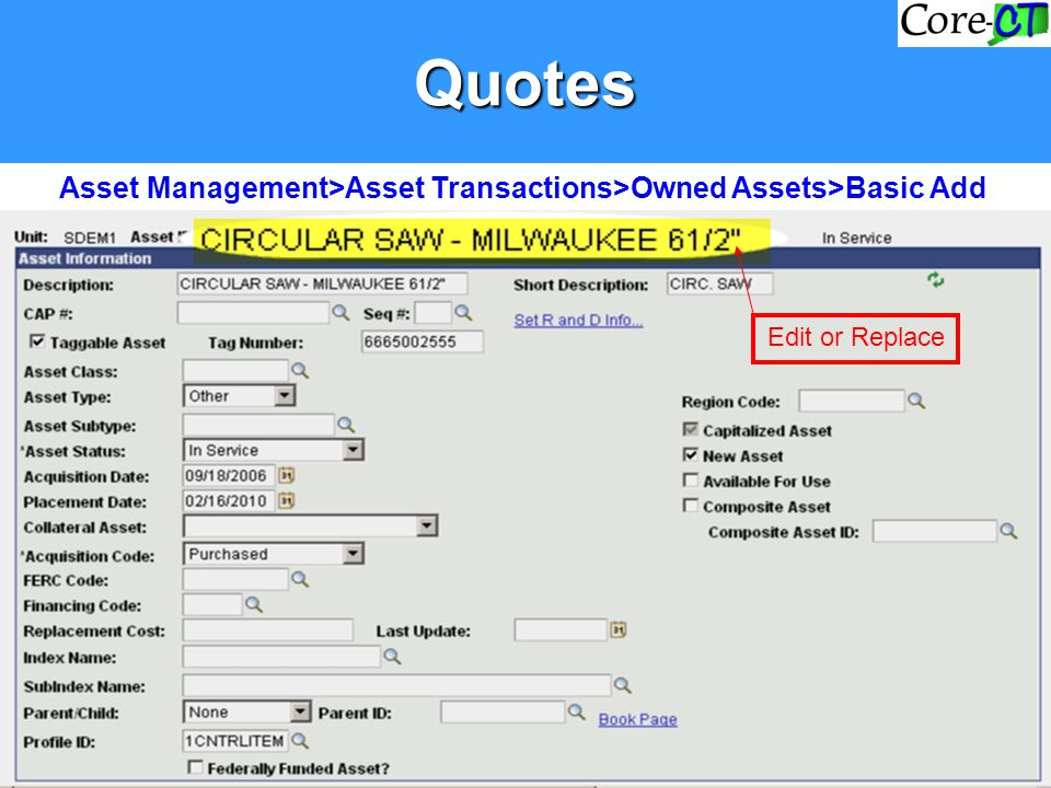 Quotes Edit or Replace Asset Management>Asset Transactions>Owned Assets>Basic Add