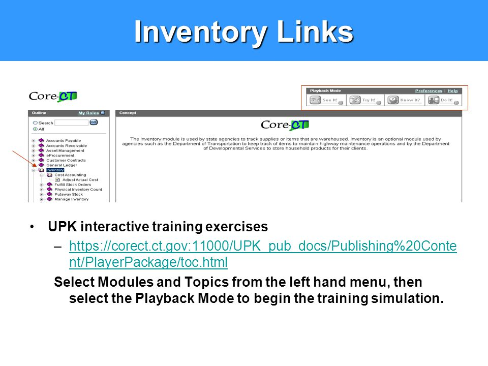Inventory Links UPK interactive training exercises –https://corect.ct.gov:11000/UPK_pub_docs/Publishing%20Conte nt/PlayerPackage/toc.htmlhttps://corec