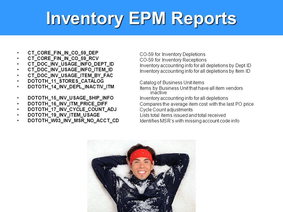 Inventory EPM Reports CT_CORE_FIN_IN_CO_59_DEP CT_CORE_FIN_IN_CO_59_RCV CT_DOC_INV_USAGE_INFO_DEPT_ID CT_DOC_INV_USAGE_INFO_ITEM_ID CT_DOC_INV_USAGE_I