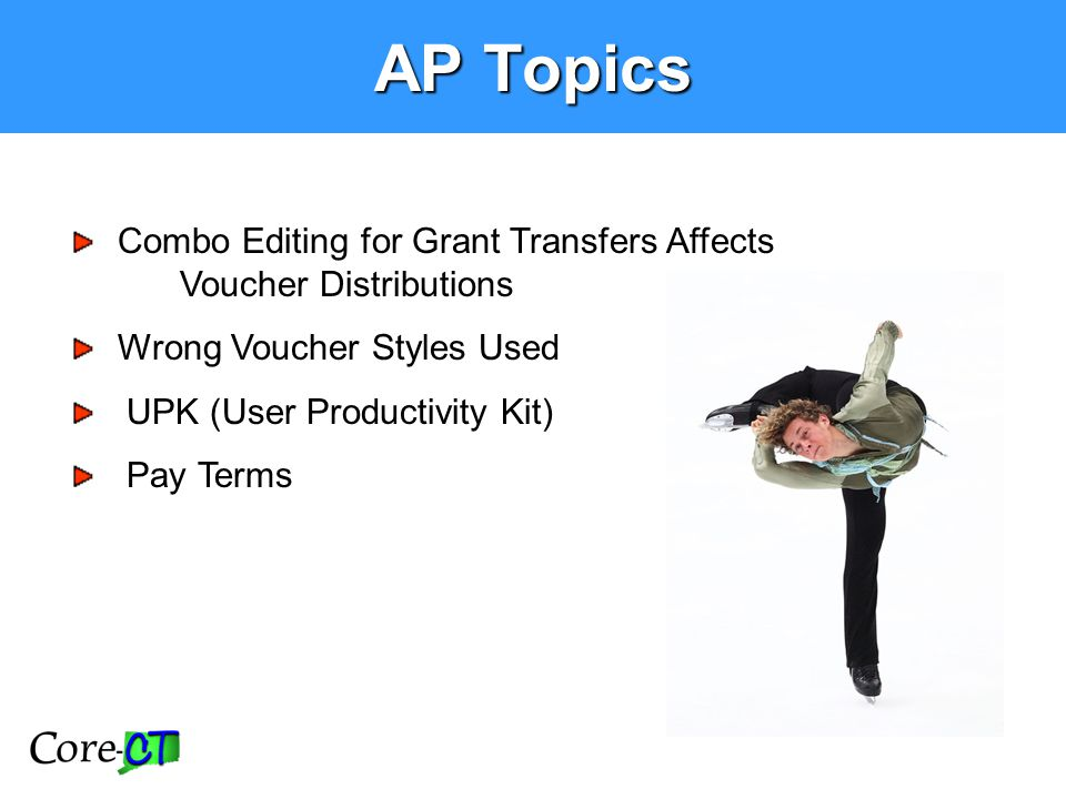 Combo Editing for Grant Transfers Affects Voucher Distributions Wrong Voucher Styles Used UPK (User Productivity Kit) Pay Terms AP Topics