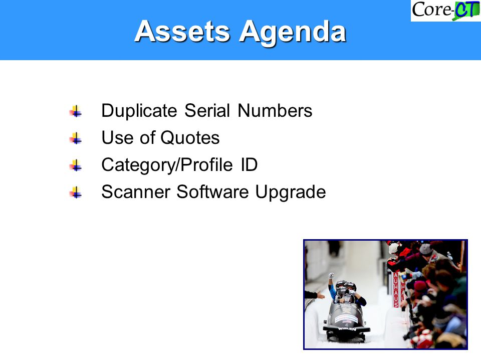 Assets Agenda Duplicate Serial Numbers Use of Quotes Category/Profile ID Scanner Software Upgrade