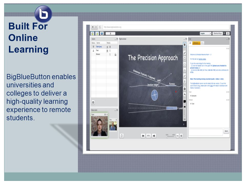 BigBlueButton enables universities and colleges to deliver a high-quality learning experience to remote students.