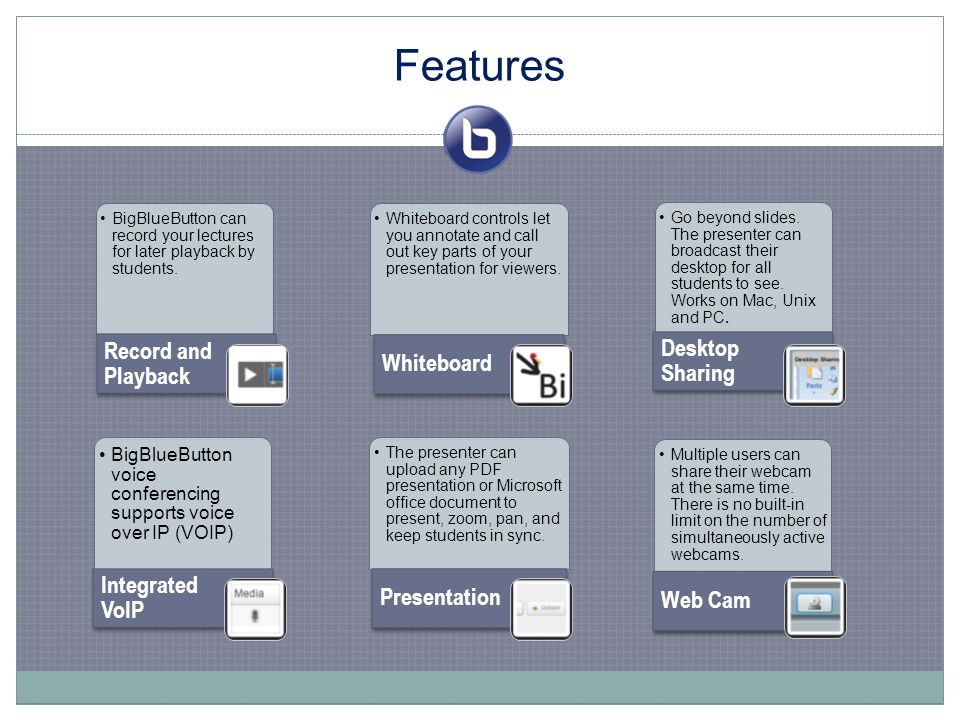 Features BigBlueButton can record your lectures for later playback by students.