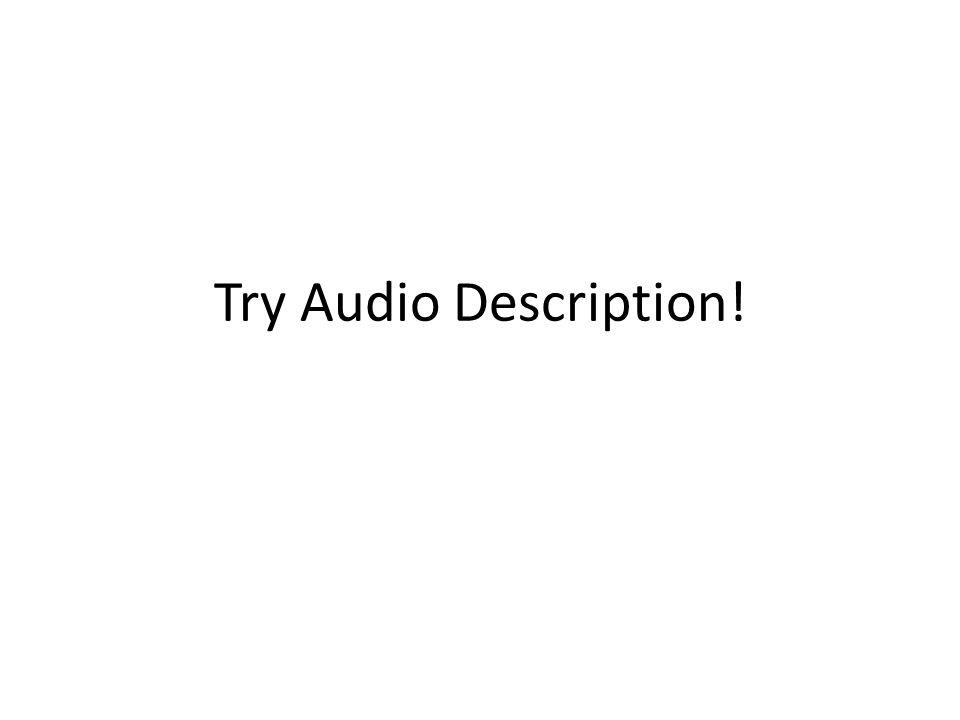 Try Audio Description!