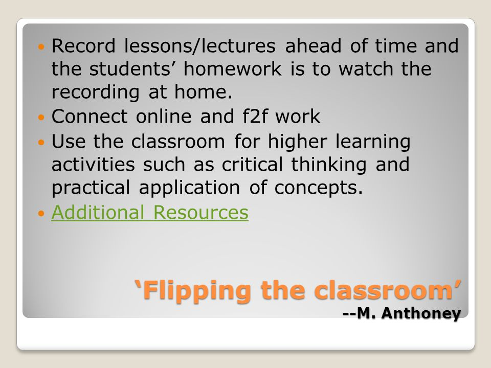 'Flipping the classroom' --M.