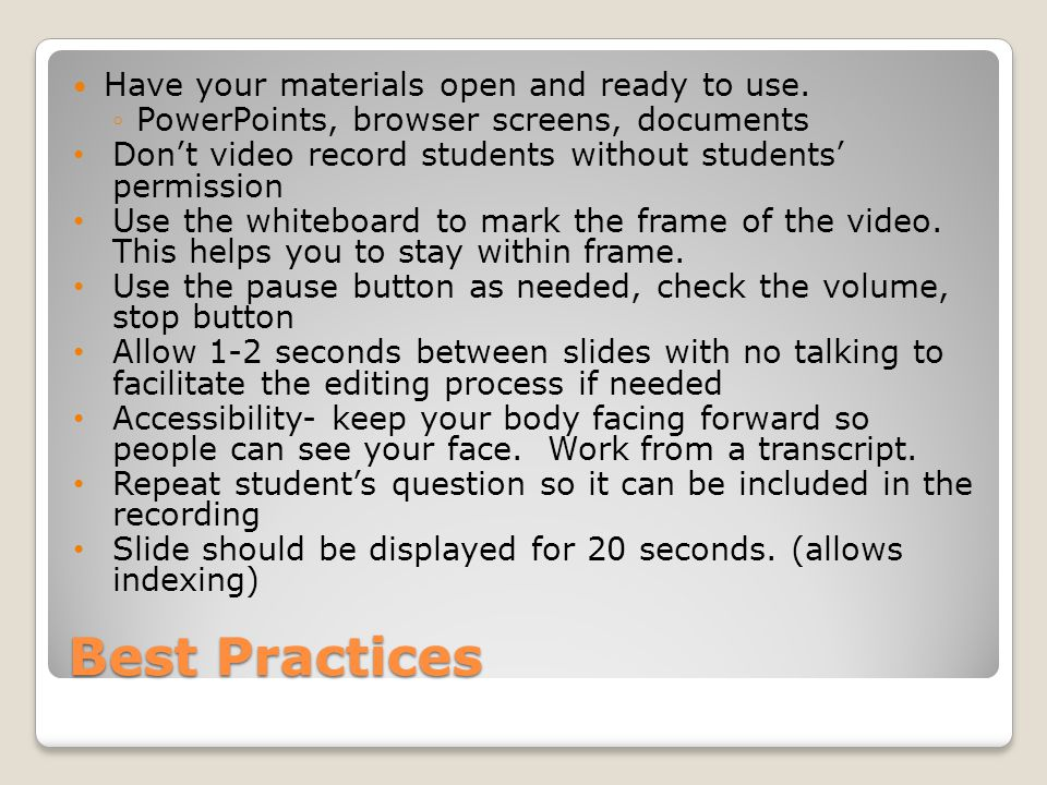 Best Practices Have your materials open and ready to use.