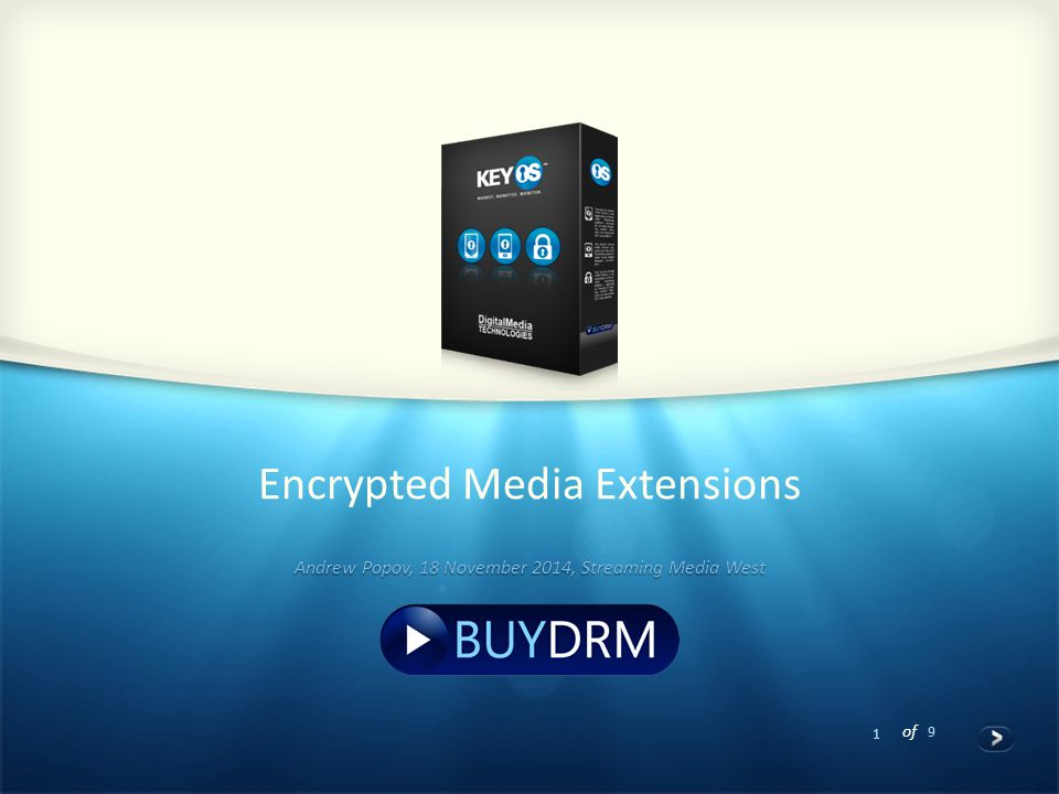 1 of 9 Encrypted Media Extensions Andrew Popov, 18 November 2014, Streaming Media West