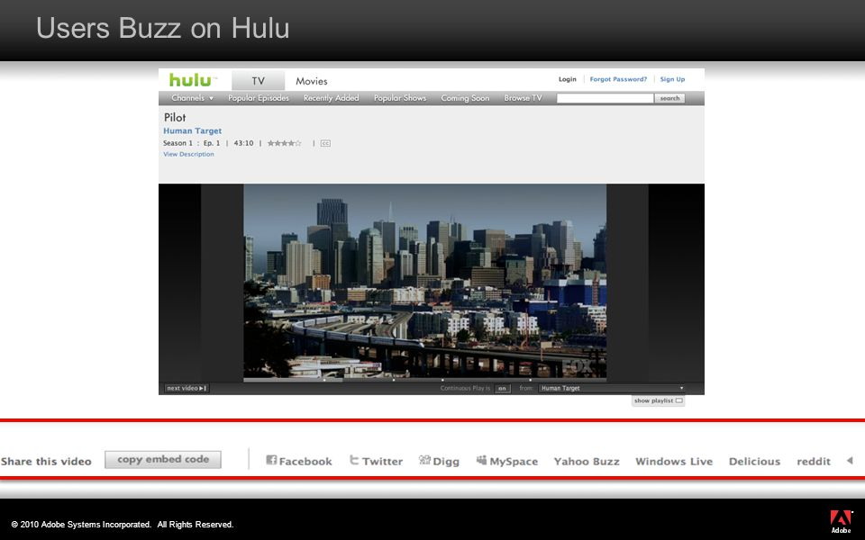 ® © 2010 Adobe Systems Incorporated. All Rights Reserved. Users Buzz on Hulu