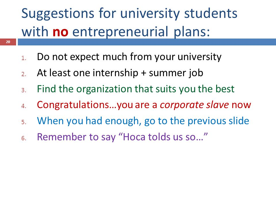 Suggestions for university students with no entrepreneurial plans: 1.