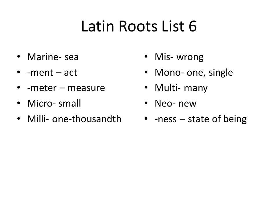 Latin Roots List 27 Cyst- bladder Tars- ankle Procto- anus Branchi- arm Doro- back Osteo- bone Stern-breast Seta-bristle Bucca-cheek Infer- bring Nucleo- small