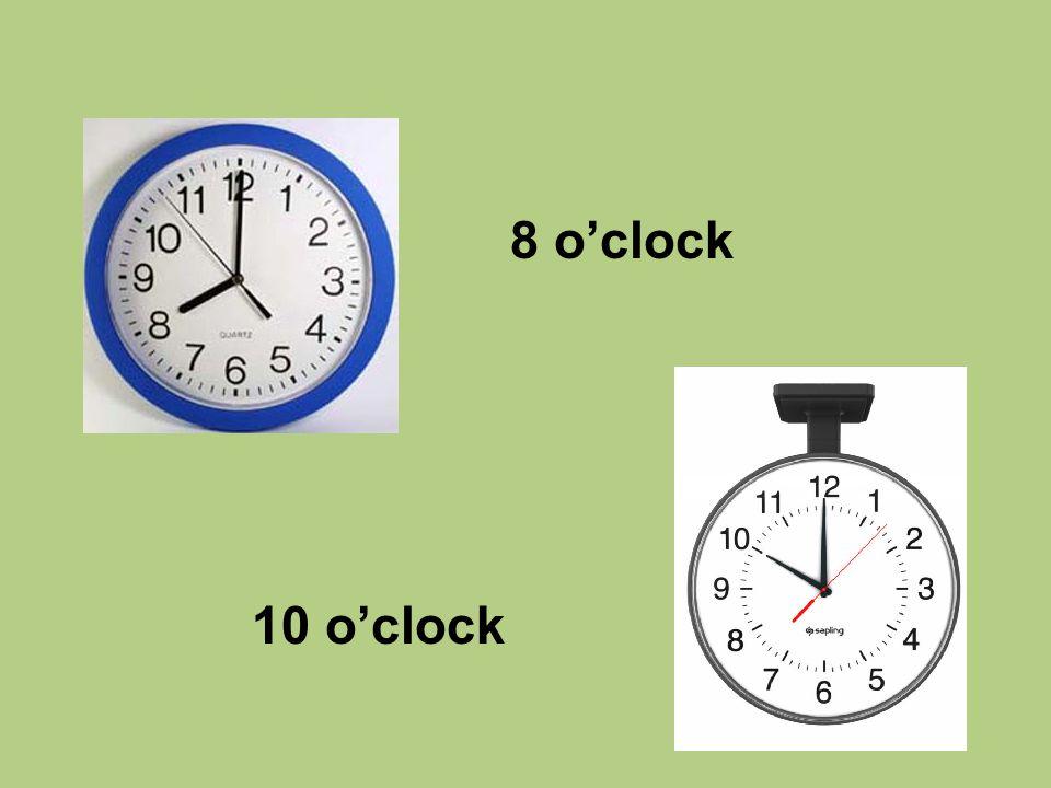 8 o'clock 10 o'clock