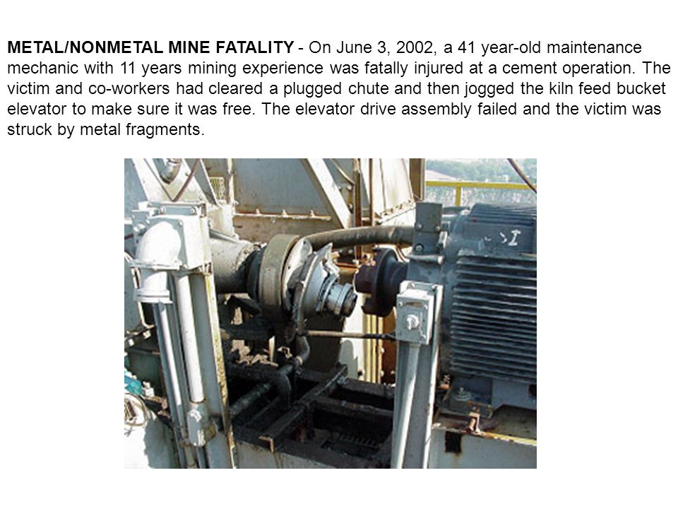 METAL/NONMETAL MINE FATALITY - On June 3, 2002, a 41 year-old maintenance mechanic with 11 years mining experience was fatally injured at a cement operation.