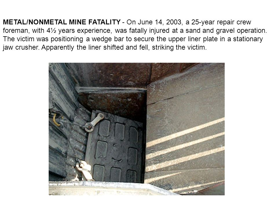 METAL/NONMETAL MINE FATALITY - On June 14, 2003, a 25-year repair crew foreman, with 4½ years experience, was fatally injured at a sand and gravel operation.