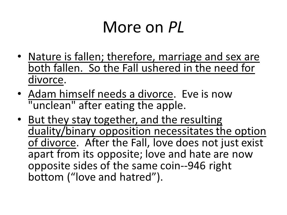 More on PL Nature is fallen; therefore, marriage and sex are both fallen.