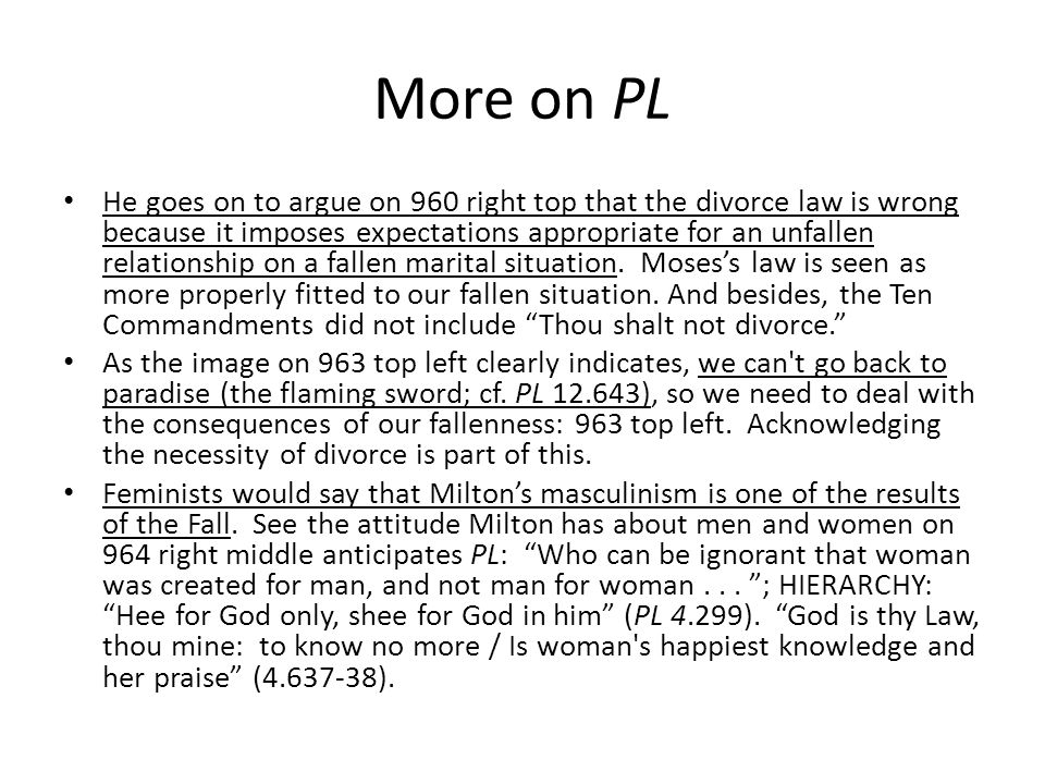 More on PL He goes on to argue on 960 right top that the divorce law is wrong because it imposes expectations appropriate for an unfallen relationship on a fallen marital situation.