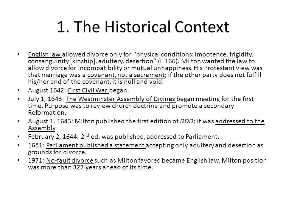 """1. The Historical Context English law allowed divorce only for """"physical conditions: impotence, frigidity, consanguinity [kinship], adultery, desertio"""