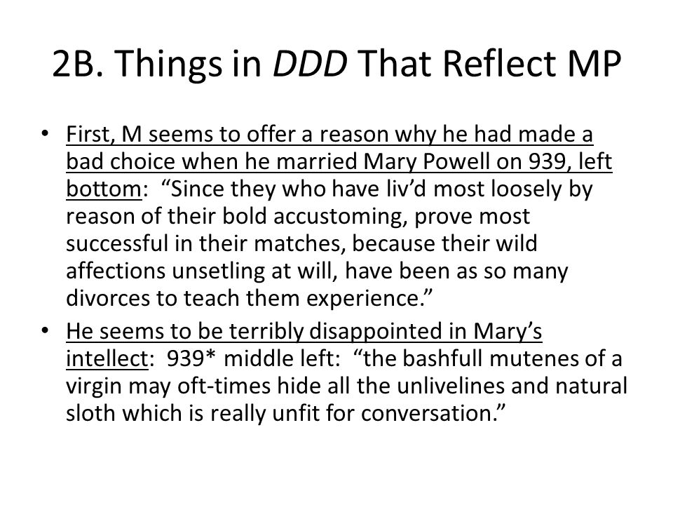 """2B. Things in DDD That Reflect MP First, M seems to offer a reason why he had made a bad choice when he married Mary Powell on 939, left bottom: """"Sinc"""
