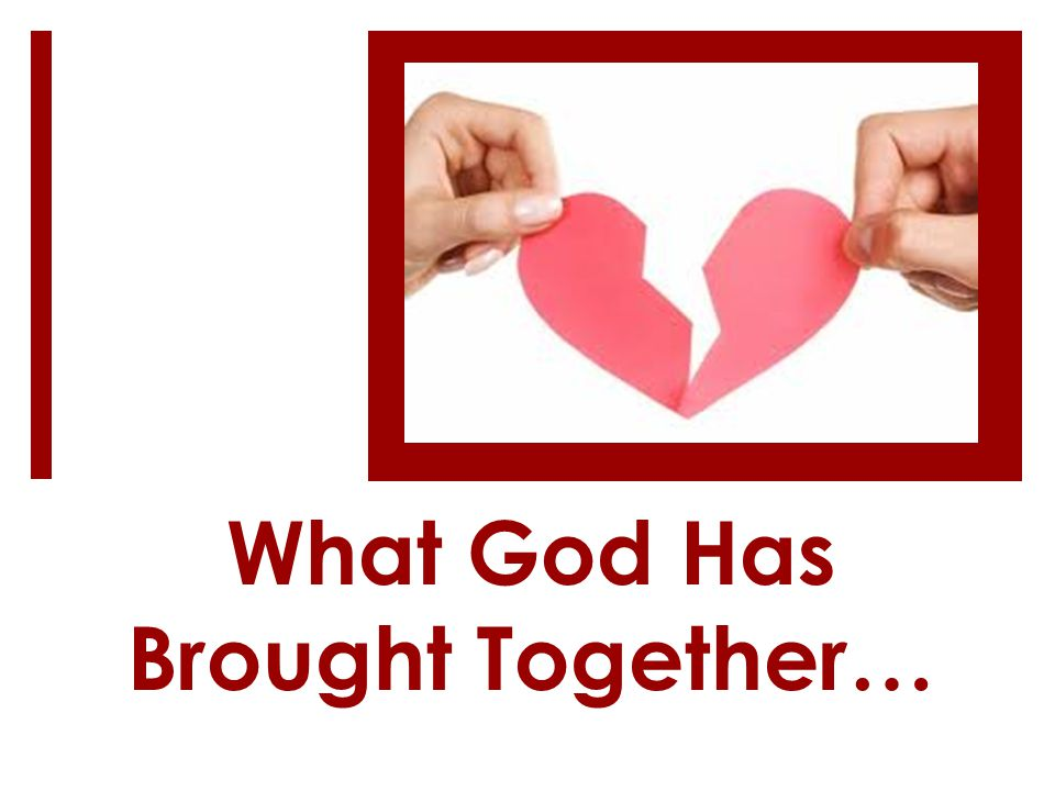 What God Has Brought Together…
