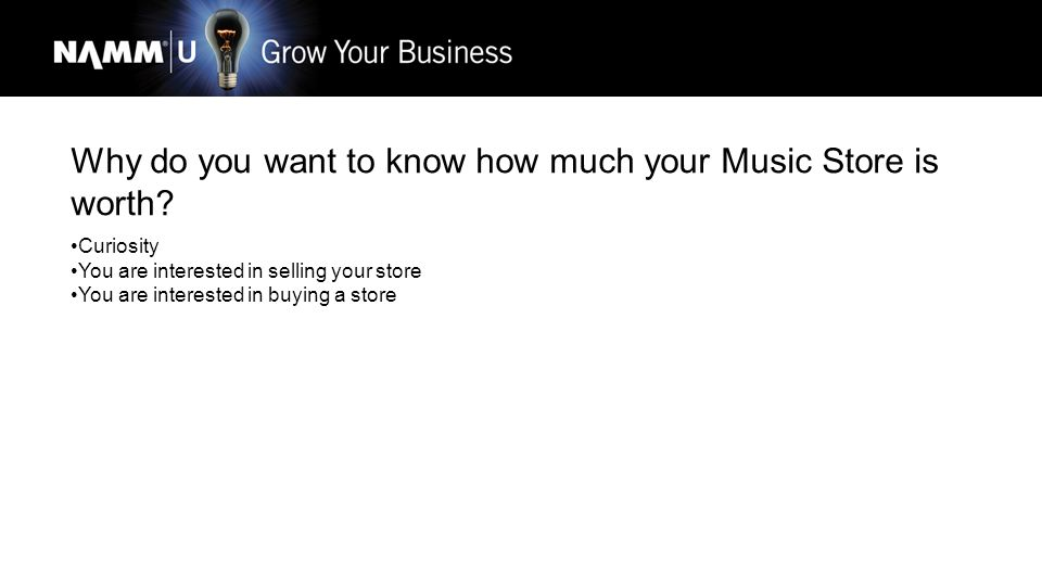 Why do you want to know how much your Music Store is worth.