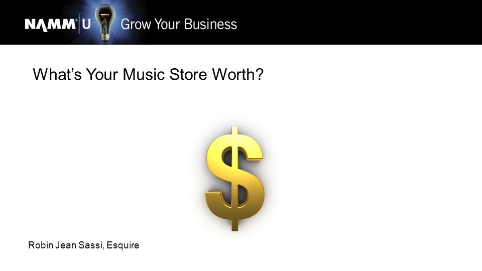 What's Your Music Store Worth Robin Jean Sassi, Esquire