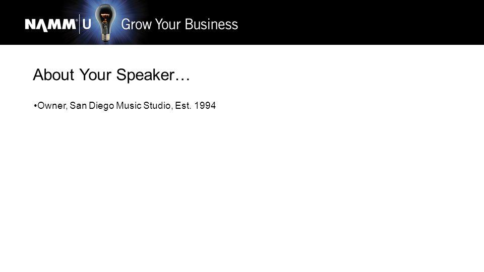 Owner, San Diego Music Studio, Est. 1994
