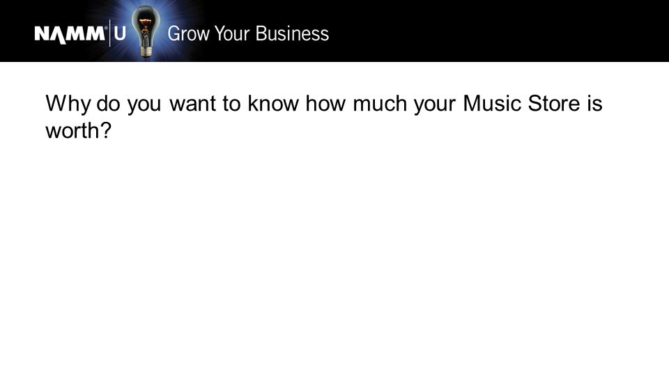 Why do you want to know how much your Music Store is worth