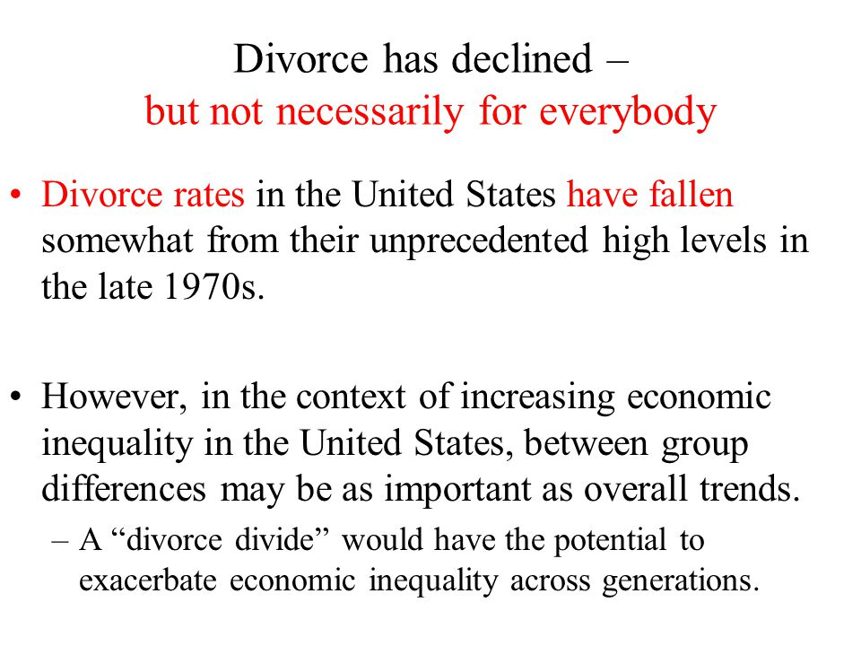 What we know about educational differences in divorce rates Less educated women are more likely to divorce than highly educated women.
