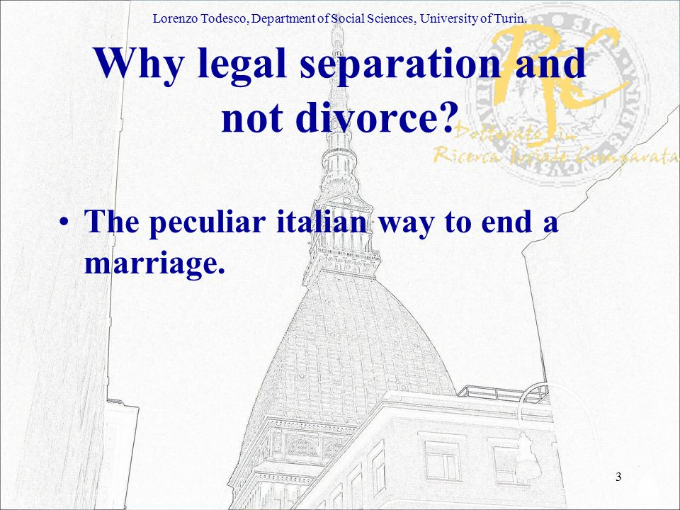 3 Why legal separation and not divorce. The peculiar italian way to end a marriage.