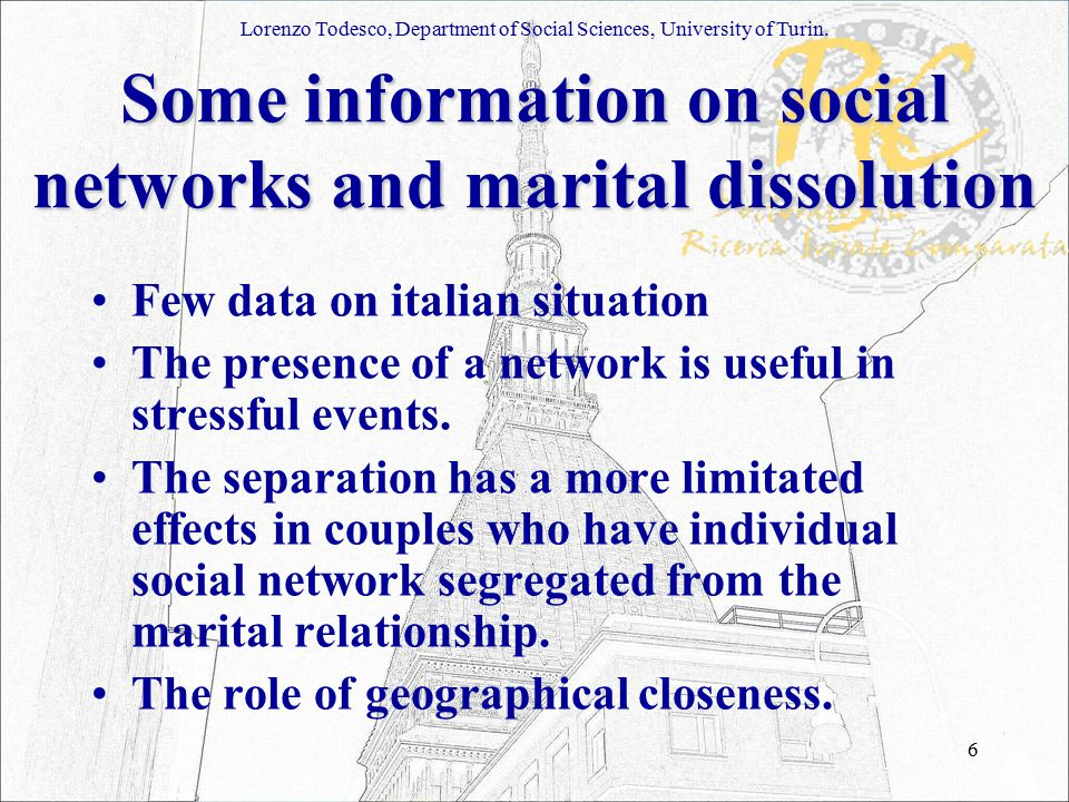 6 Some information on social networks and marital dissolution Few data on italian situation The presence of a network is useful in stressful events.