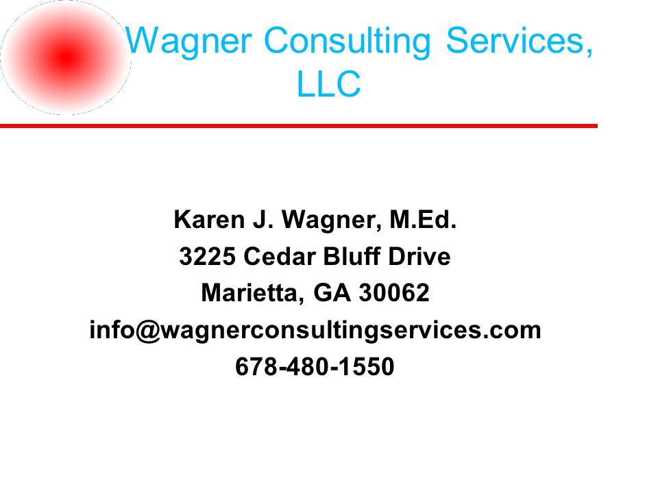 Wagner Consulting Services, LLC Karen J. Wagner, M.Ed.