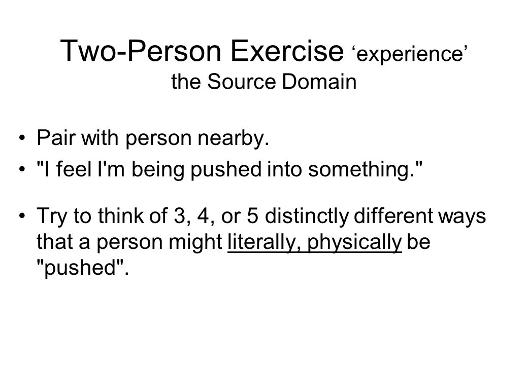 Two-Person Exercise 'experience' the Source Domain Pair with person nearby.