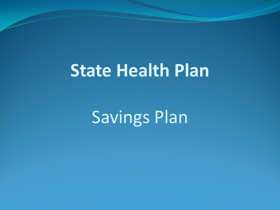 State Health Plan Savings Plan