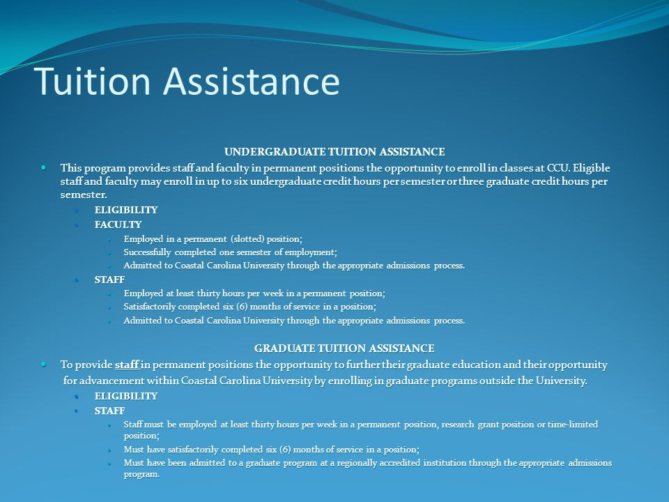 Tuition Assistance UNDERGRADUATE TUITION ASSISTANCE This program provides staff and faculty in permanent positions the opportunity to enroll in classe
