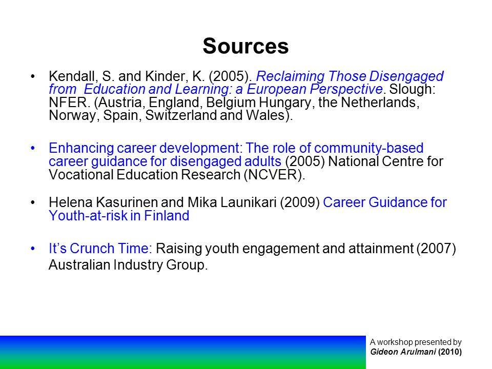 A workshop presented by Gideon Arulmani (2010) Sources Kendall, S.
