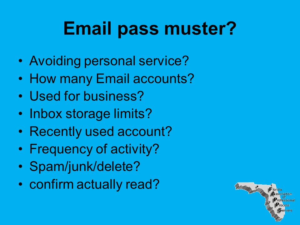 Email pass muster. Avoiding personal service. How many Email accounts.