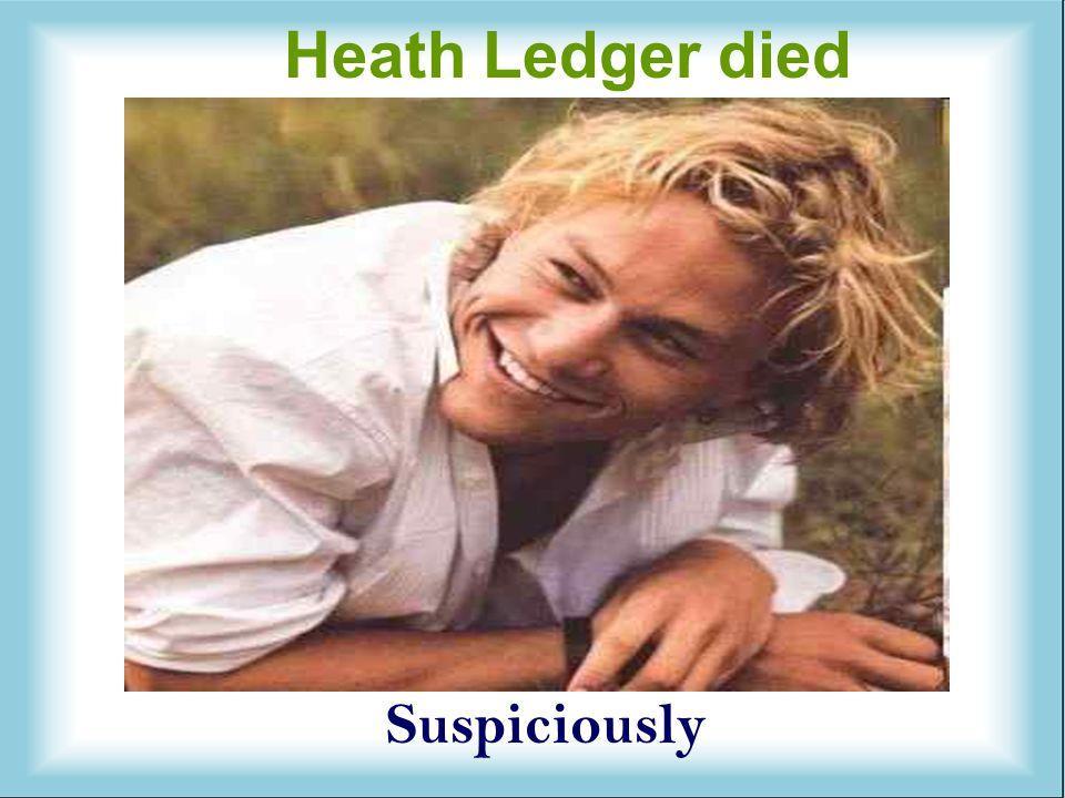 Heath Ledger died Suspiciously