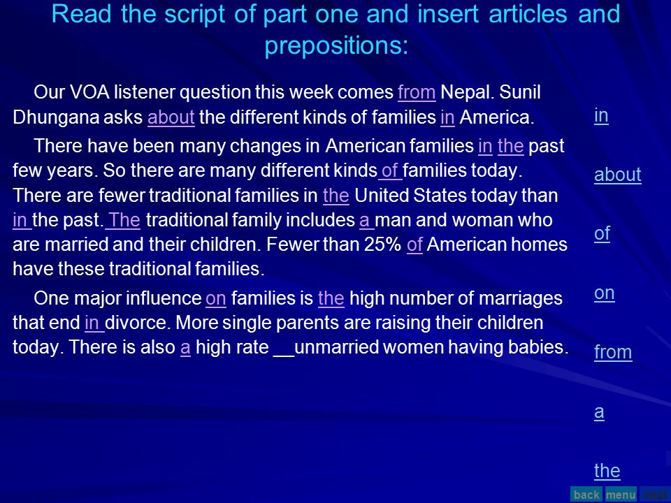 Read the script of part one and insert articles and prepositions: Our VOA listener question this week comes from Nepal. Sunil Dhungana asks about the