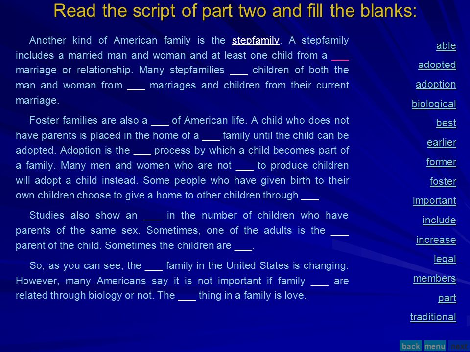 Read the script of part two and fill the blanks: Another kind of American family is the ___.